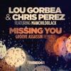 Missing You (feat. Manchildblack) [Groove Assassin Remixes], Lou Gorbea & Chris Perez