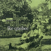 Ike Quebec - Willow Weep for Me