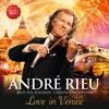 Love in Venice, André Rieu & Johann Strauss Orchestra