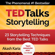 Akash Karia - TED Talks Storytelling: 23 Storytelling Techniques from the Best TED Talks (Unabridged)