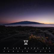We Are (Mauna Kea) - Sudden Rush - Sudden Rush