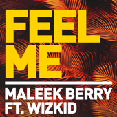Feel Me (feat. Wizkid) - Maleek Berry