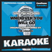 Wherever You Will Go (Originally Performed by the Calling) [Karaoke Version]