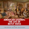 American Legends: The Life of Betsy Ross (Unabridged)