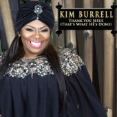 Kim Burrell - Thank You Jesus (That's What He's Done)