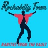 Rockabilly Town Rarities From the Vault