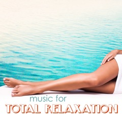 Music for Total Relaxation - Serenity Spa Sounds for Wellness Centers