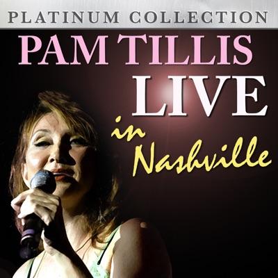 Pam Tillis - Live in Nashville - Pam Tillis