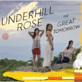 Underhill Rose - Our Time Is Done