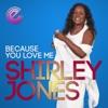 Shirley Jones - Because You Love Me