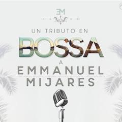 Un Tributo En Bossa A Emmanuel / Mijares