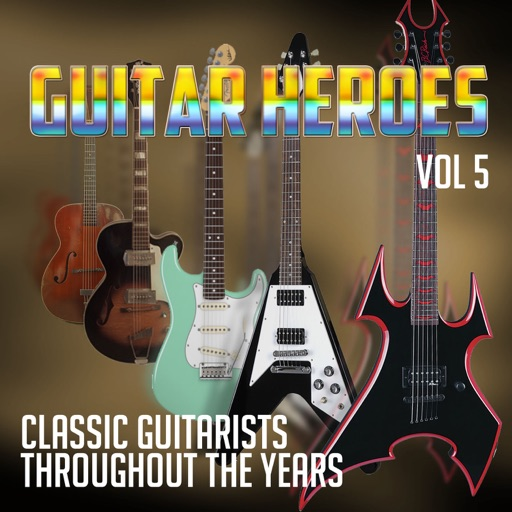 Guitar Heroes - Classic Artists Throughout the Years, Vol. 5