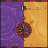 Henry's Child - Minding My Clarity