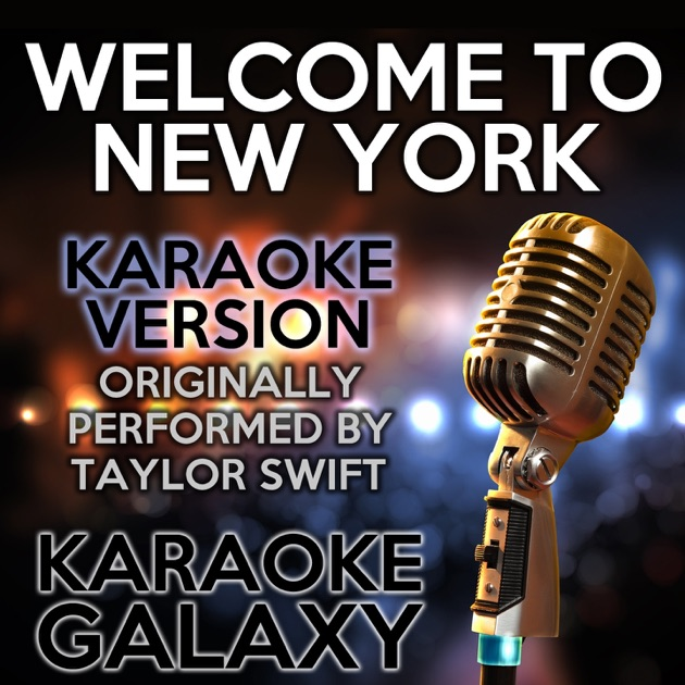 Welcome to New York (Karaoke Version) [Originally Performed by ...