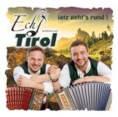 Echt Tirol - Iatz geht's rund