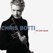 Chris Botti - What Are You Doing the Rest of Your Life? (Album Version)