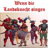 Wenn Die Landsknecht Singen