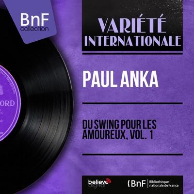 Du swing pour les amoureux, vol. 1 (feat. Sid Feller and His Orchestra) [Mono Version] - EP - Paul Anka