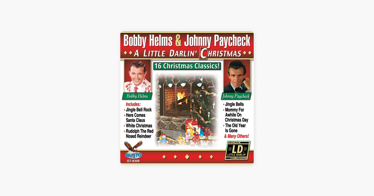 a little darlin christmas original little darlin records recordings by bobby helms johnny paycheck on apple music