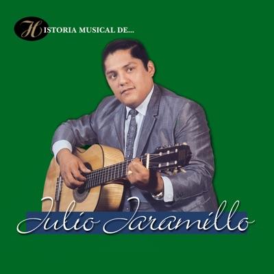 Historia Musical de Julio Jaramillo - Julio Jaramillo