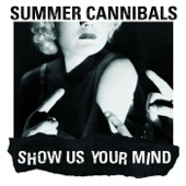 Summer Cannibals - Show Us Your Mind