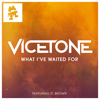 Vicetone - What I've Waited for (feat. D. Brown) artwork
