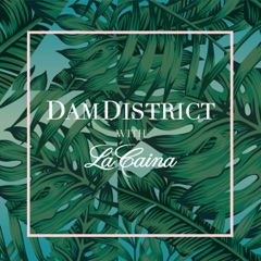 DamDistrict with La Caina
