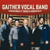 Sometimes It Takes a Mountain, Gaither Vocal Band