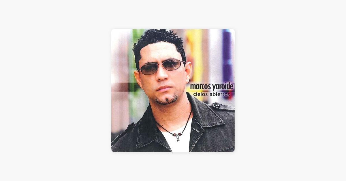 Cielos Abiertos de Marcos Yaroide en Apple Music