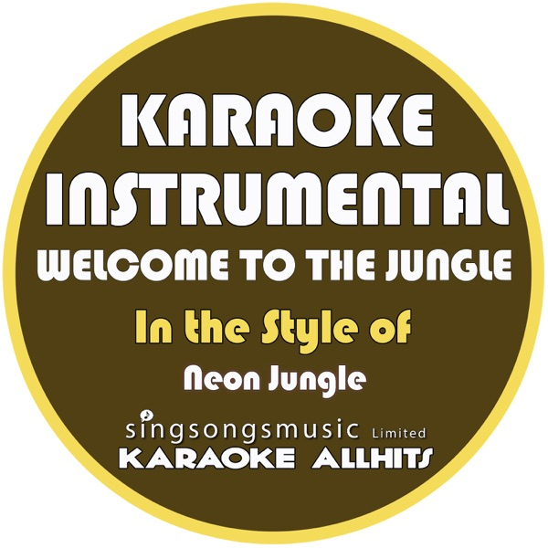 Welcome to the Jungle (In the Style of Neon Jungle) [Karaoke Instrumental Version] - Single