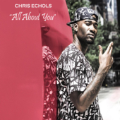 All About You - Chris Echols