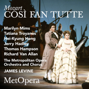Mozart: Così fan tutte, K. 588 (Recorded Live at The Met - January 20, 1990) - The Metropolitan Opera, Marilyn Mims, Tatiana Troyanos, Hei-Kyung Hong, Jerry Hadley, Thomas Hampson, Richard Van Allan & James Levine - The Metropolitan Opera, Marilyn Mims, Tatiana Troyanos, Hei-Kyung Hong, Jerry Hadley, Thomas Hampson, Richard Van Allan & James Levine