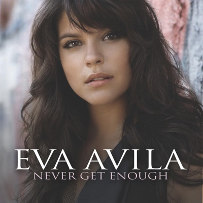 Never Get Enough - Eva Avila