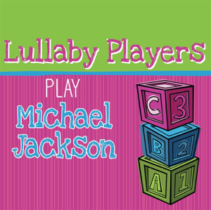 Lullaby Players - Lullaby Players Play Michael Jackson