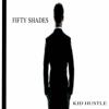 Kid Hustle - 50 Shades artwork