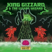 King Gizzard And The Lizard Wizard - I'm In Your Mind