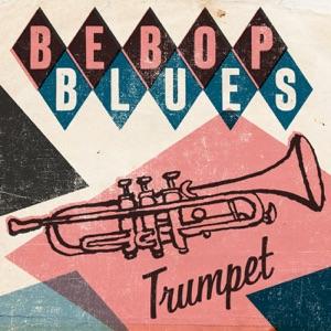 Bebop Blues: Trumpet