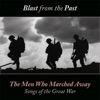 The Men Who Marched Away (Songs of the Great War)