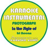 Photograph (In the Style of Ed Sheeran) [Karaoke Instrumental Version] - Karaoke All Hits