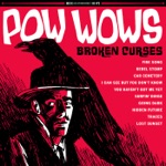 Pow Wow's - I Can See But You Don't Know