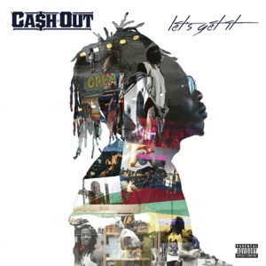 Ca$h Out - Let's Get It feat. Ty Dolla $ign and Wiz Khalifa