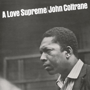 A Love Supreme (Deluxe Edition) Mp3 Download