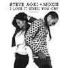 I Love It When You Cry (Moxoki) [Radio Edit] - Single ジャケット写真