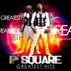 Greatest Hits - P-Square
