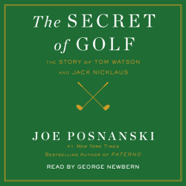 The Secret of Golf: The Story of Tom Watson and Jack Nicklaus (Unabridged) audiobook