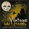 Various Artists - Vintage Halloween - 50 Spooky Tunes for Your Halloween Party (Remastered) artwork