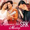 Sunny Subramanian, Roop Kumar Rathod, Lata Mangeshkar, Sonu Nigam, Shreya Ghoshal, Mohit Chauhan & Udit Narayan - Romance Like SRK - Mashup artwork