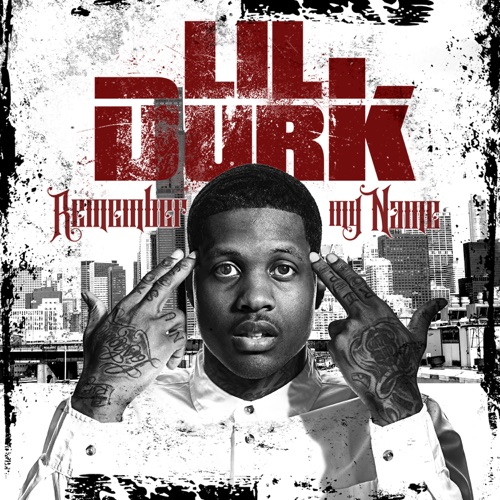 Lil Durk - Remember My Name