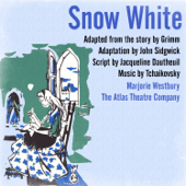 Snow White (Adapted from the Story by Grimm. Adaptation by John Sidgwick) Music by Tchaikovsky [feat. The Atlas Theatre Company, Judith Whale, Tony Church, Ralph Hallett, Geoffrey Bayldon, Alan Rowe & John Whale] - EP