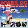 Soleil 80, vol. 2 (Toute la chaleur des années 80)